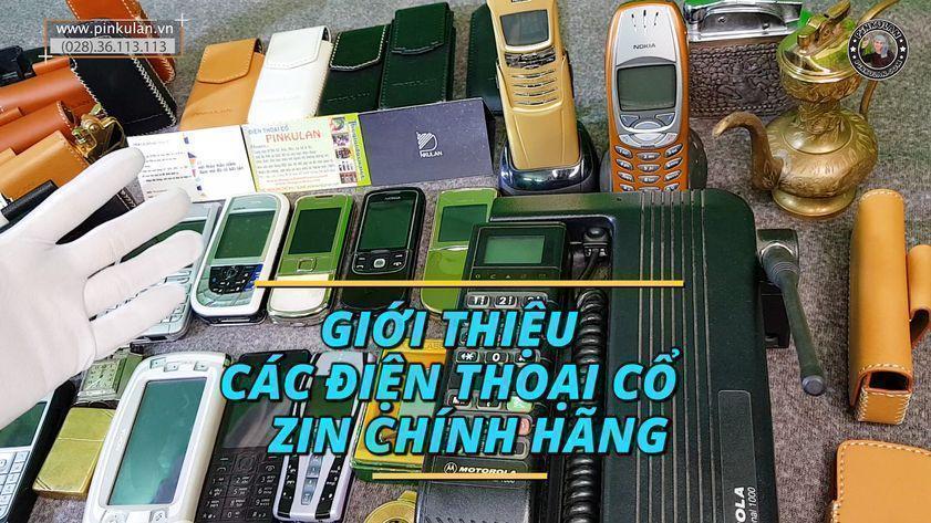 Giới thiệu các điện thoại cổ zin chính hãng của Pinkulan Shop