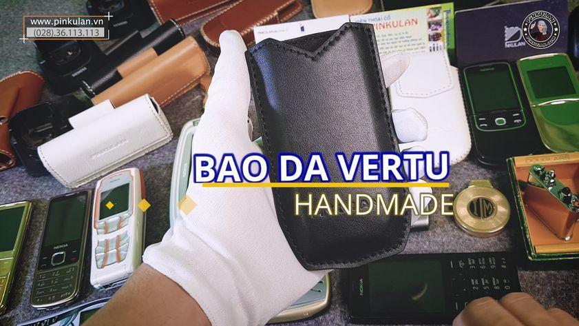 Bao da Vertu Handmade