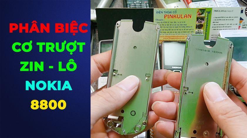 Phân biệt zin lô cơ trượt Nokia 8800