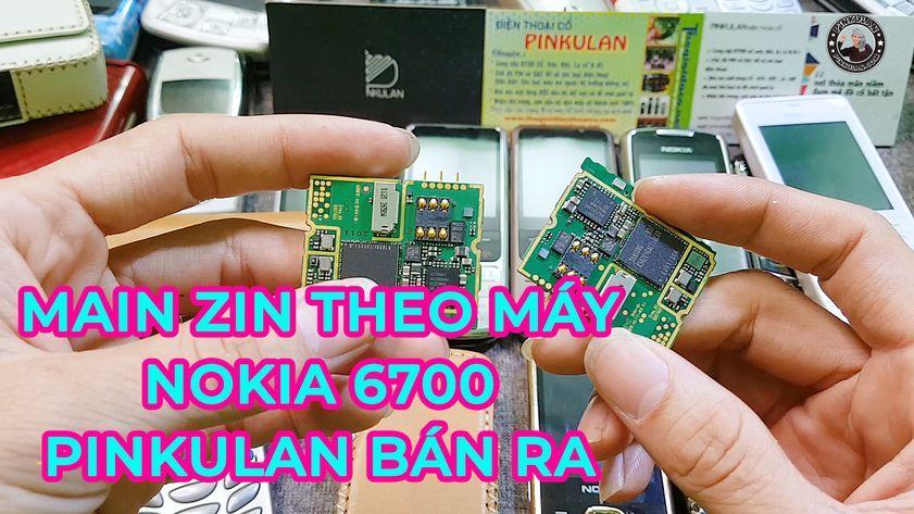 Main zin theo máy Nokia 6700 được Pinkulan bán