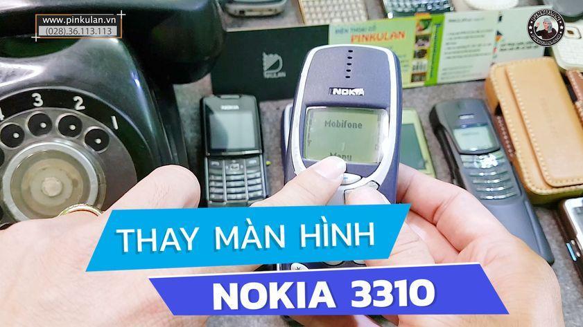 Thay màn hình Nokia 3310 chính hãng
