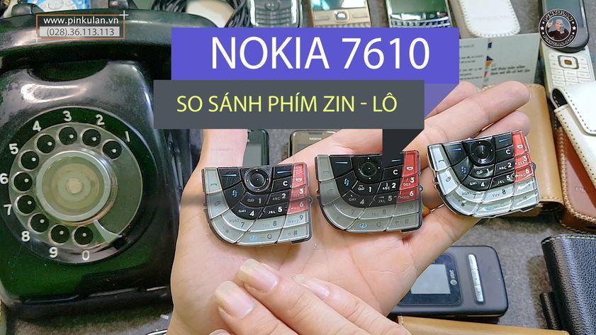 So sánh bàn phím Nokia 7610 zin và lô