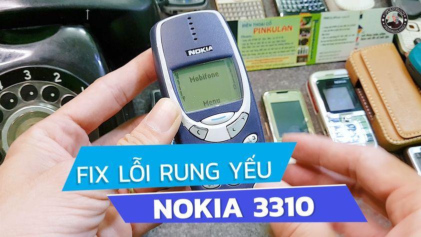 Thay rung cho Nokia 3310 và fix lỗi rung yếu