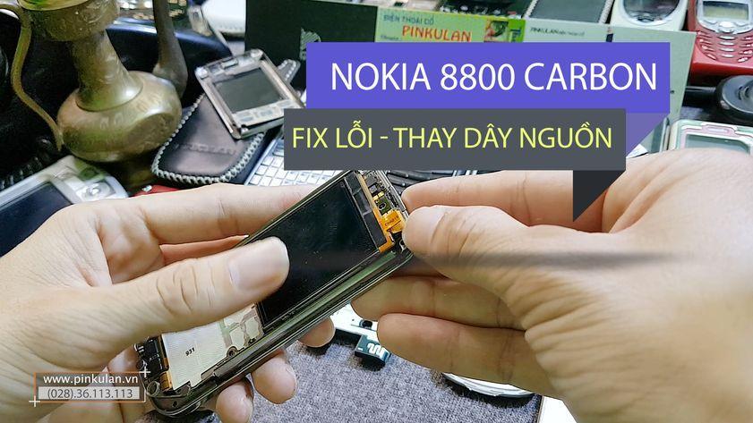 Thay dây nguồn zin cho máy Nokia 8800 Carbon
