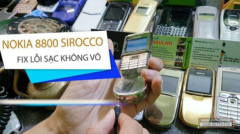 Cách sửa lỗi sạc không vào của Nokia 8800 Sirocco