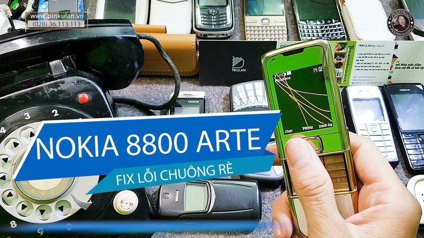 Sửa lỗi chuông rè trên Nokia 8800 Arte