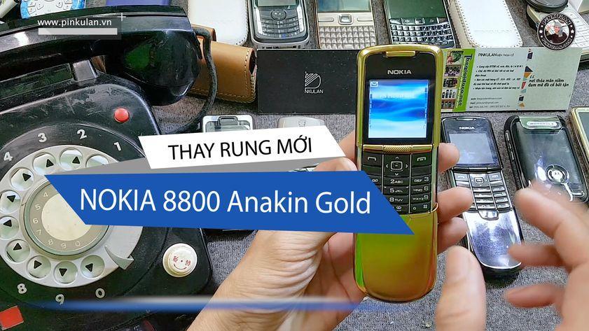 Thay rung cho Nokia 8800 Anakin