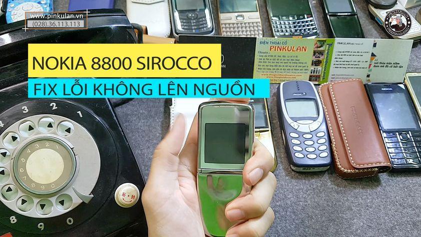 Nokia 8800 Sirocco fix lỗi không lên nguồn
