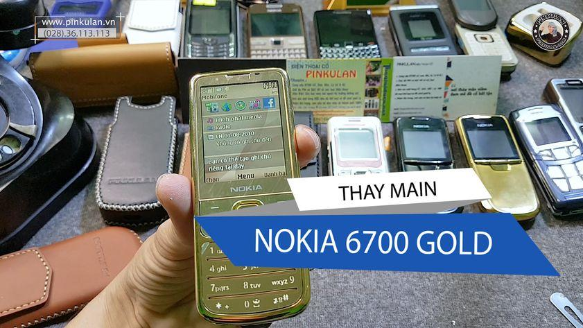 Thay Main Nokia 6700 Gold nguyên zin