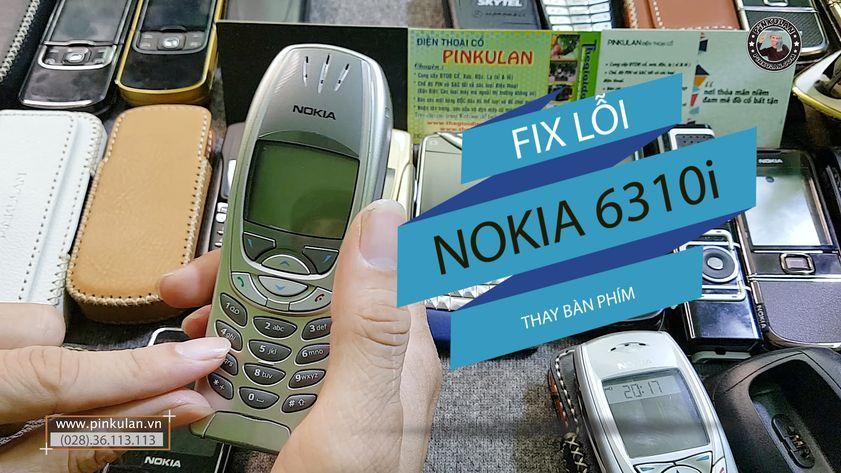 Khắc phục lỗi bàn phím trên Nokia 6310i