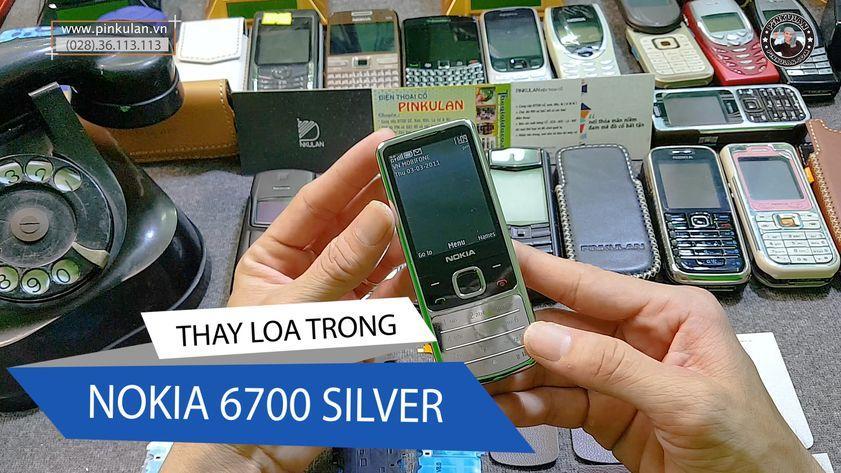 Thay loa trong Nokia 6700 đơn giản nhất