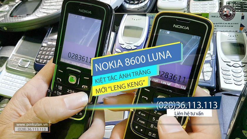 Nokia 8600 Luna kiệt tác ánh trăng cực đẹp