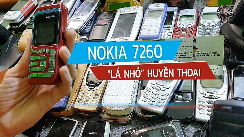 Nokia 7260 chiếc lá nhỏ huyền thoại